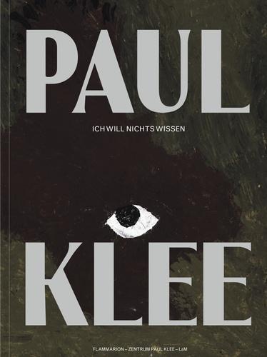 Flammarion - Paul Klee - Ich will nichts wissen.