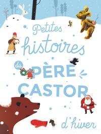 Flammarion - Petites histoires du Père Castor d'hiver.