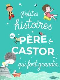 Flammarion - Petites histoires du Père Castor qui font grandir.