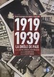 Jean-Noël Jeanneney et David Korn-Brzoza - 1919-1939 La drôle de paix - 20 ans d'engrenage qui ont abouti à l'impensable.