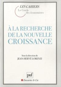 Jean-Hervé Lorenzi - A la recherche de la nouvelle croissance.