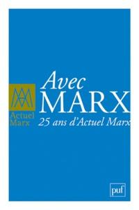 Alain Morvan - Actuel Marx Hors-série 2011 : Avec Marx : 25 ans d'Actuel Marx.