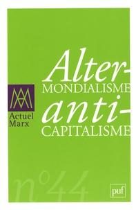 Jacques Bidet et Gérard Duménil - Actuel Marx N° 44, 2e semestre 2 : Altermondialisme, anticapitalisme.