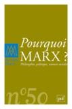 Michel Prigent - Actuel Marx N° 50, deuxième seme : Pourquoi Marx ? - Philosophie, politique, sciences sociales.