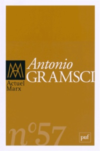 Romain Descendre et Riccardo Ciavolella - Actuel Marx N° 57, premier semes : Antonio Gramsci.