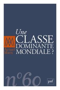 Gérard Duménil - Actuel Marx N° 60, deuxième seme : Une classe dominante mondiale ?.