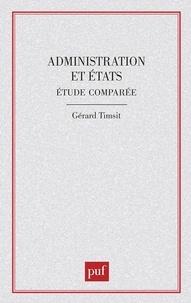 Gérard Timsit - Administrations et Etats, étude comparée.