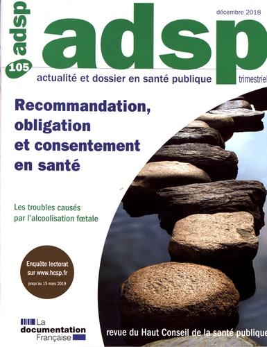 Dominique Grimaud et Isabelle Erny - ADSP N° 105, décembre 201 : Recommandation, obligation et consentement en santé.