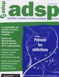 Alain Morel et Pascale Gayrard - ADSP N° 60, Septembre 200 : Prévenir les addictions.