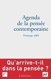 François Jullien et Pierre Chartier - Agenda de la pensée contemporaine N° 1, Printemps 2005 : .