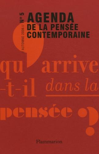 François Jullien et Alban Bensa - Agenda de la pensée contemporaine N° 5, Automne 2006 : .