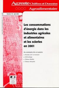 Ministère Agriculture et Pêche - Agreste Chiffres et Données Agriculture N° 115, juin 2003 : Les concommations d'énergie dans les industries agricoles et alimentaires et les scieries en 2001.