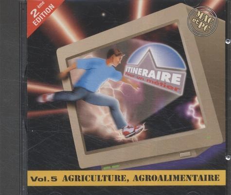 ONISEP - Agriculture, agroalimentaire - CD-ROM, Itinéraire pour un métier, Volume 5.