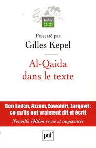 Gilles Kepel - Al-Qaida dans le texte - Ecrits d'Oussama Ben Laden, Abdallah Azzam, Ayman al-Zawahiri et Abou Moussab al-Zarqawi.