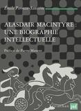 Emile Perreau-Saussine - Alasdair MacIntyre : une biographie intellectuelle. Introduction aux critiques contemporaines du libéralisme.