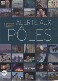 Marie-Noëlle Houssais et Joëlle Robert-Lamblin - Alerte aux pôles - 1 DVD.