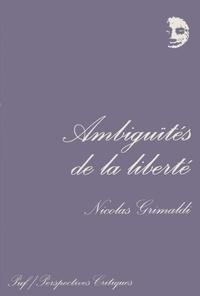 Nicolas Grimaldi - Ambiguïtés de la liberté.