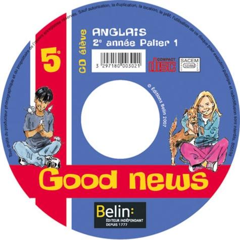 Belin - Anglais 5e Good News - CD élève. 1 CD audio