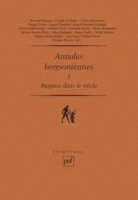 Frédéric Worms et  Collectif - Annales bergsoniennes - Tome 1, Bergson dans le siècle.