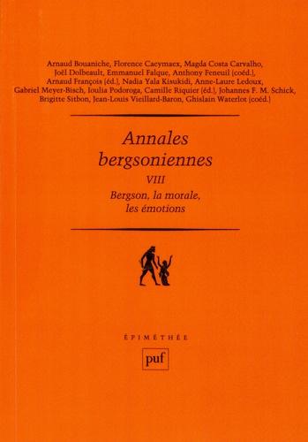 Annales bergsoniennes. Tome 8, Bergson, la morale, les émotions
