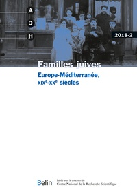 Luca Andreoni et Michaël Gasperoni - Annales de Démographie Historique N° 2/2018 : Familles juives - Europe-Méditerranée, XIXe-XXe siècles.