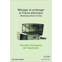 Léonard Laborie et Stéphanie Le Gallic - Annales historiques de l'électricité N° 12, Décembre 2014 : Ménager et aménager la France électrique.