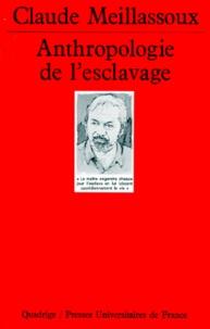Claude Meillassoux - ANTHROPOLOGIE DE L'ESCLAVAGE. - Le ventre de fer et d'argent.