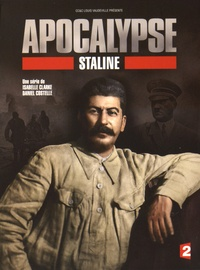 Isabelle Clarke et Daniel Costelle - Apocalype Staline. 2 DVD