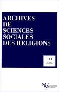 CNRS - Archives de sciences sociales des religions N° 111, Juillet-Sept : .