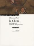 Danielle Elisseeff - Art et Archéologie N° 2 : Histoire de l'art : la Chine des song (960) à la fin de l'Empire (1912).