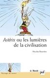 Nicolas Rouvière - Astérix ou les lumières de la civilisation.