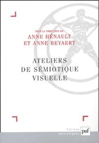 Anne Hénault et Anne Beyaert-Geslin - Ateliers de sémiotique visuelle.