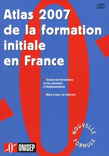 ONISEP - Atlas 2007 de la formation initiale en France. 1 Cédérom