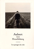 Jean-Louis Aubert et Michel Houellebecq - Aubert chante Houellebecq - Les parages du vide. 1 CD audio