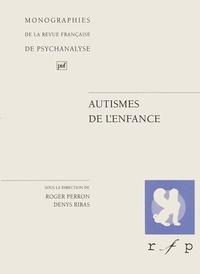 Roger Perron et Denys Ribas - Autismes de l'enfance.