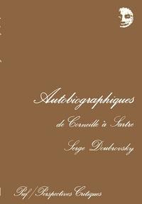 Serge Doubrovsky - Autobiographiques - De Corneille à Sartre.