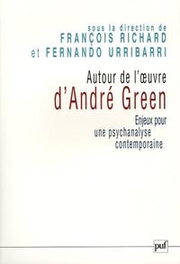 François Richard et Fernando Urribarri - Autour de l'oeuvre d'André Green - Enjeux pour une psychanalyse contemporaine.