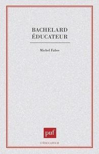 Michel Fabre - Bachelard éducateur.