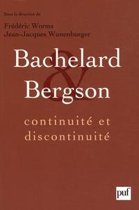 Bachelard et Bergson - Continuité et discontinuité ? Une relation philosophique au coeur du XXe siècle.pdf