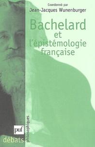 Jean-Jacques Wunenburger et  Collectif - Bachelard et l'épistémologie française.