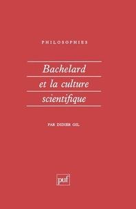 Didier Gil - Bachelard et la culture scientifique.