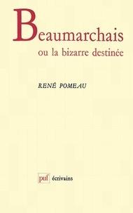René Pomeau - Beaumarchais ou la bizarre destinée.