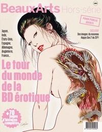 Philippe Mellot et Laurent Turpin - Beaux Arts Magazine Hors-série : Le tour du monde de la BD érotique - + 70 pages d'histoires complètes.