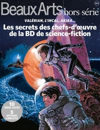 Vincent Bernière et Frédéric Jousset - Beaux Arts Magazine Hors-série : Les secrets des chefs d'oeuvre de la BD de science-fiction.