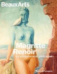 Jean-Yves Jouannais et Joséphine Kraft - Beaux Arts Magazine Hors-série : Magritte/Renoir - Le surréalisme en plein soleil.