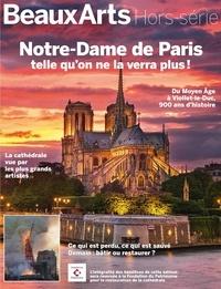 Malika Bauwens - Beaux Arts Magazine Hors-série : Notre-Dame de Paris telle qu'on ne la verra plus !.