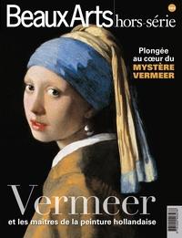 Armelle Fémelat - Beaux Arts Magazine Hors-série : Vermeer et les maîtres de la peinture hollandaise.