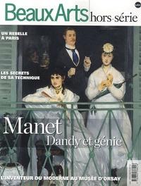 Stéphane Guégan et Thomas Schlesser - Beaux Arts Magazine  : Manet Dandy & génie.