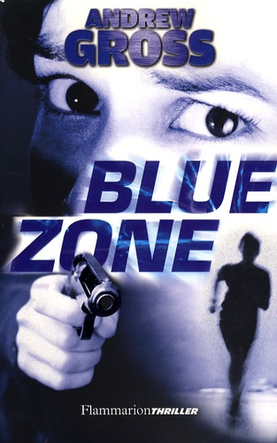 Andrew Gross - Blue Zone.