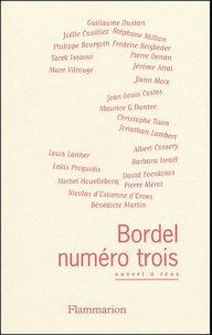 Stéphane Million et Guillaume Dustan - Bordel N° 3 : Ouvert à tous.